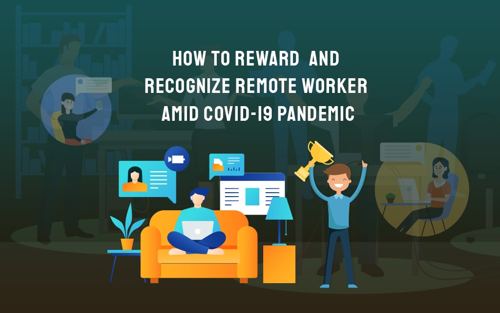 Reward and Recognize Remote Worker