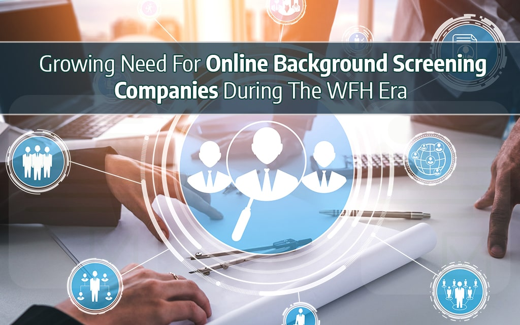 Online Background Screening Companies During The WFH Era